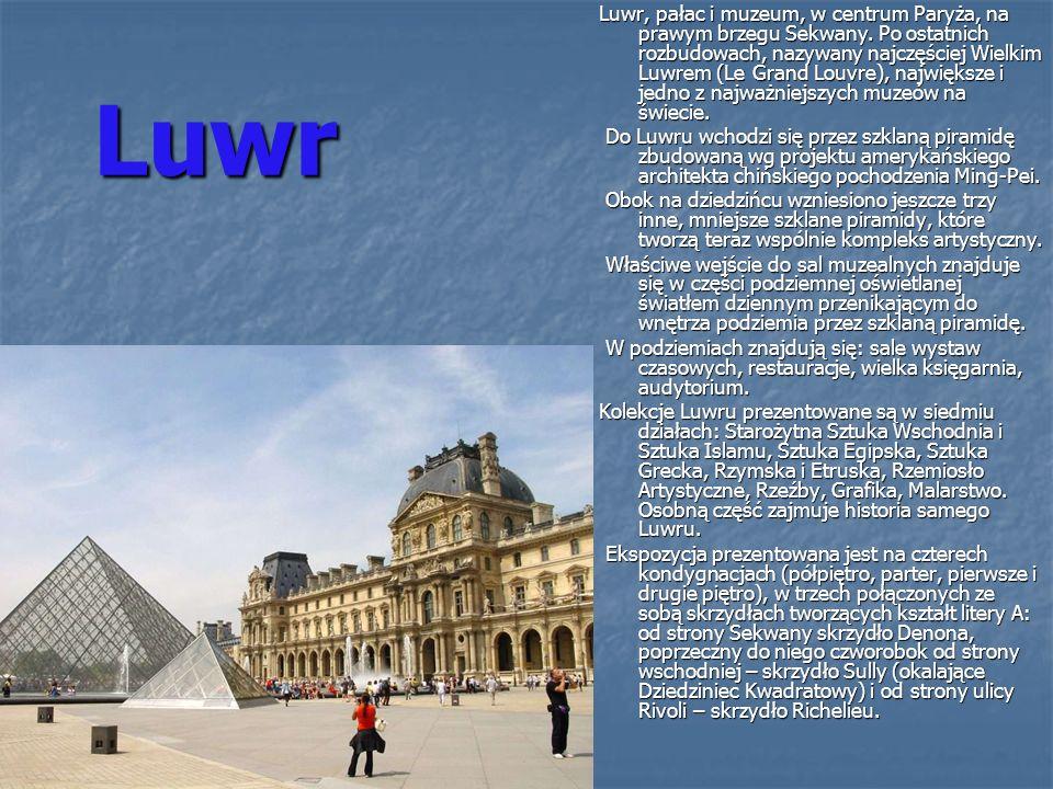 Luwr Luwr, pałac i muzeum, w centrum Paryża, na prawym brzegu Sekwany. Po ostatnich rozbudowach, nazywany najczęściej Wielkim Luwrem (Le Grand Louvre)