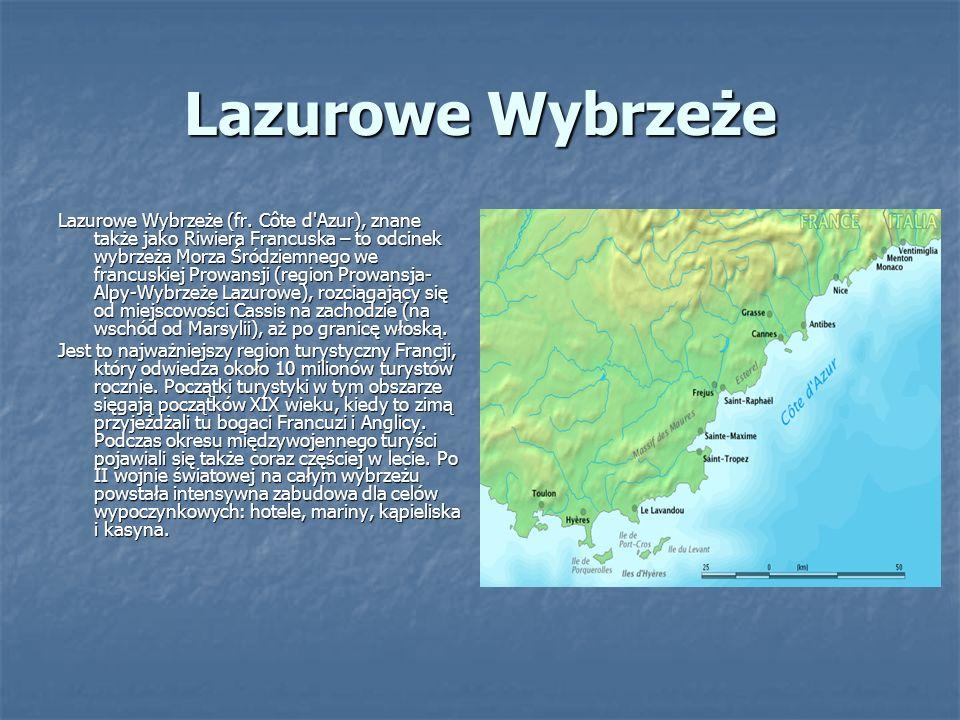 Lazurowe Wybrzeże Lazurowe Wybrzeże (fr. Côte d'Azur), znane także jako Riwiera Francuska – to odcinek wybrzeża Morza Śródziemnego we francuskiej Prow