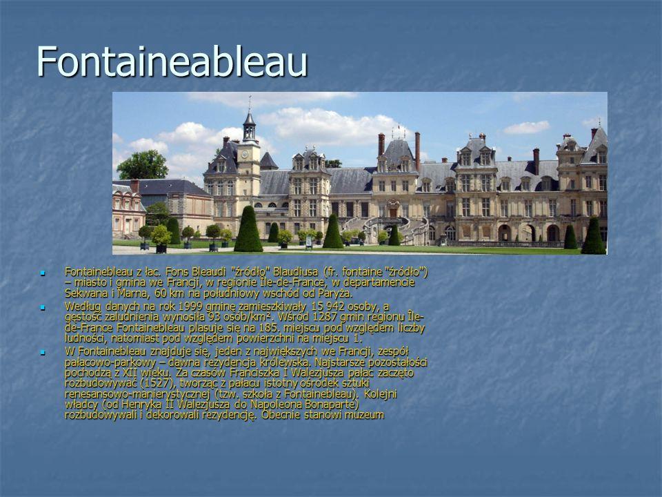 Fontaineableau Fontainebleau z łac. Fons Bleaudi
