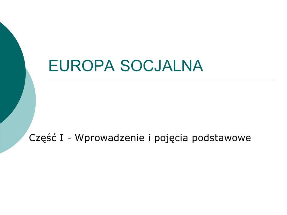 EUROPA SOCJALNA Część I - Wprowadzenie i pojęcia podstawowe