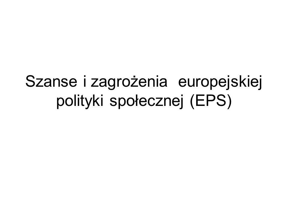 Europa socjalna – jaka to wartość EPS społeczna jest wyrasta z akceptacji ważnych wartości i zarazem je umacnia; EPS daje wysoki poziom zabezpieczenia społecznego; EPS łagodzi dolegliwość społeczną kryzysów; EPS podnosi jakość życia Europejczyków; EPS to znak firmowy Europy