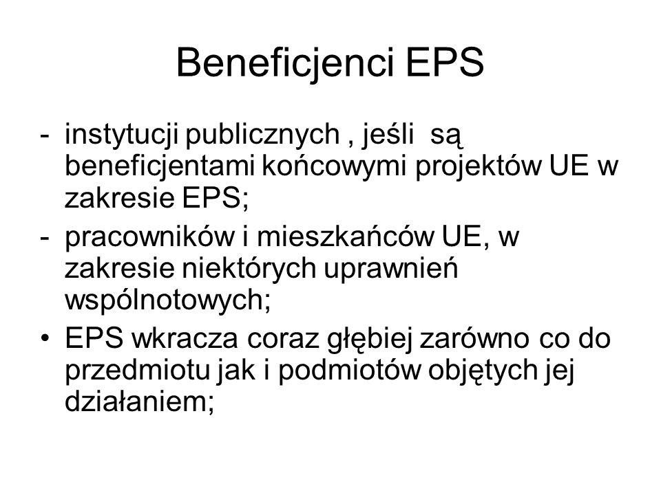 Beneficjenci EPS -instytucji publicznych, jeśli są beneficjentami końcowymi projektów UE w zakresie EPS; -pracowników i mieszkańców UE, w zakresie nie