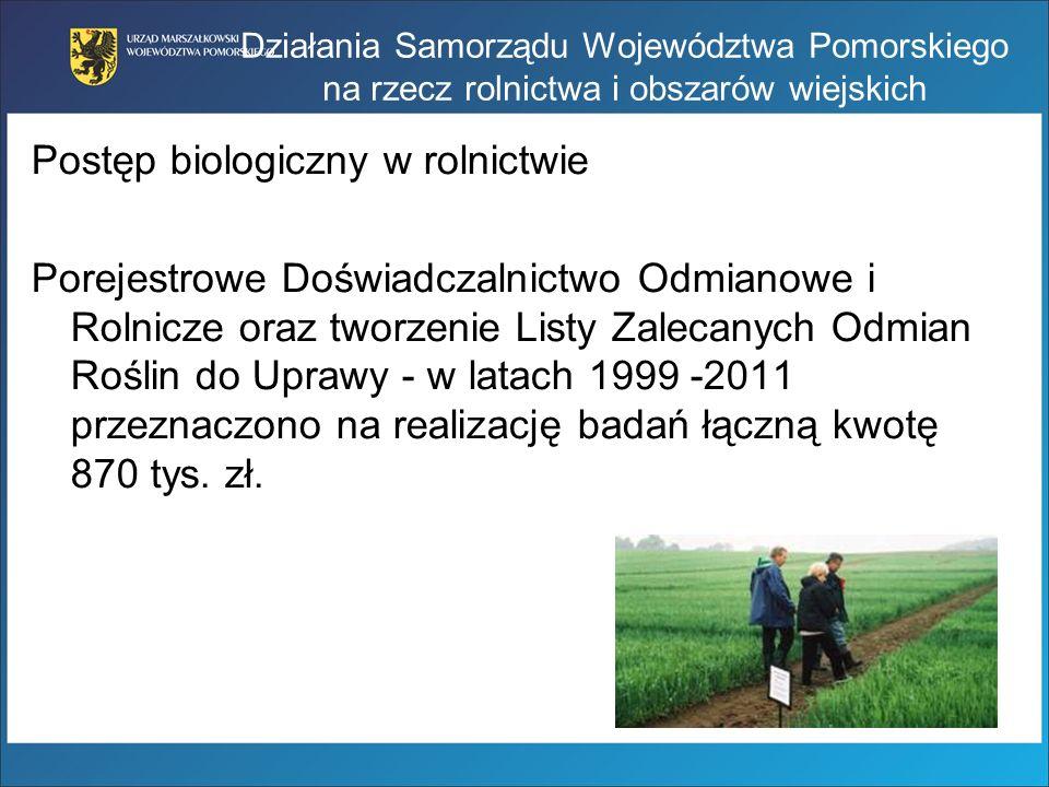 Działania Samorządu Województwa Pomorskiego na rzecz rolnictwa i obszarów wiejskich Postęp biologiczny w rolnictwie Porejestrowe Doświadczalnictwo Odm