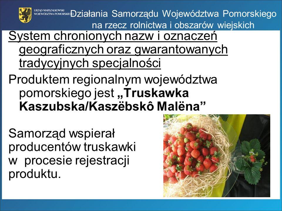 System chronionych nazw i oznaczeń geograficznych oraz gwarantowanych tradycyjnych specjalności Produktem regionalnym województwa pomorskiego jest Tru