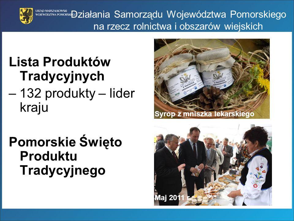 Lista Produktów Tradycyjnych – 132 produkty – lider kraju Pomorskie Święto Produktu Tradycyjnego Syrop z mniszka lekarskiego Maj 2011 r.