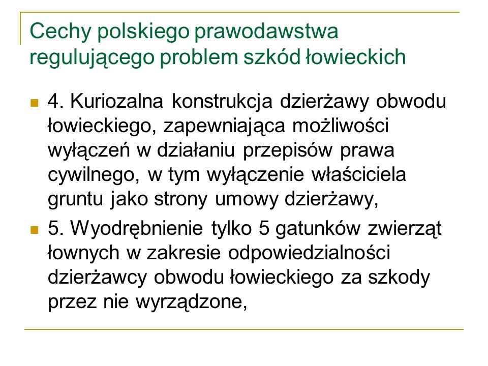 Cechy polskiego prawodawstwa regulującego problem szkód łowieckich 6.