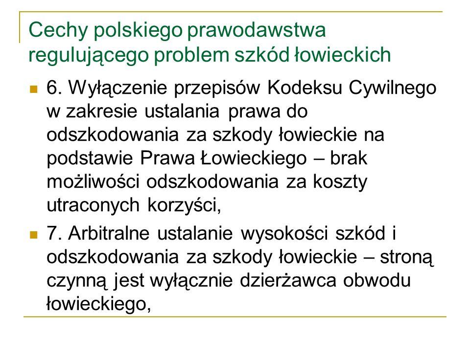 Cechy polskiego prawodawstwa regulującego problem szkód łowieckich 8.
