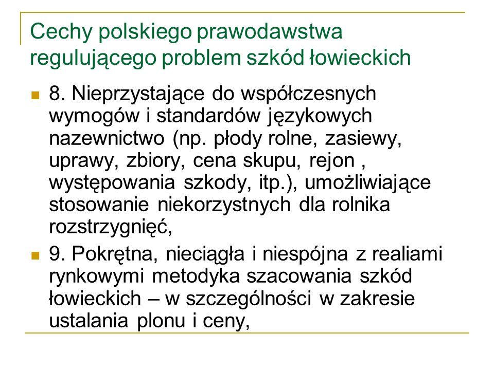 Cechy polskiego prawodawstwa regulującego problem szkód łowieckich 10.