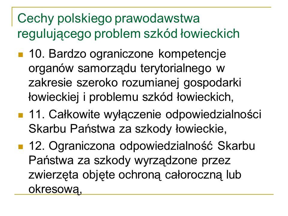 Cechy polskiego prawodawstwa regulującego problem szkód łowieckich 13.
