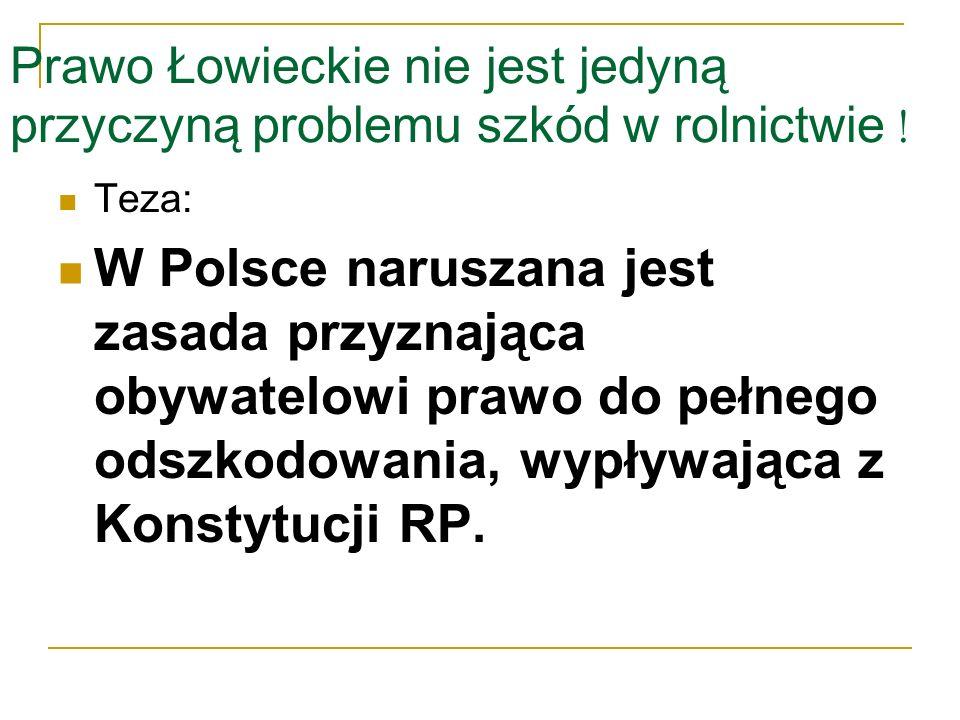 Pożądany kierunek zmian Prawa Łowieckiego i innych przepisów prawa w zakresie szkód wyrządzanych przez dzikie zwierzęta 1.