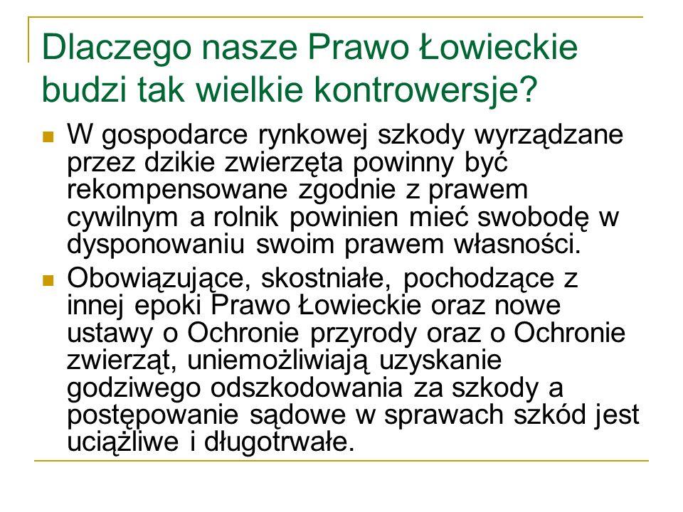 Prawo Łowieckie ma też zalety .1. Co stałoby się, gdyby Prawa Łowieckiego nie było .