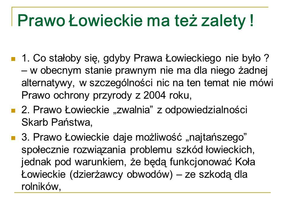 Prawo Łowieckie ma też zalety .4.