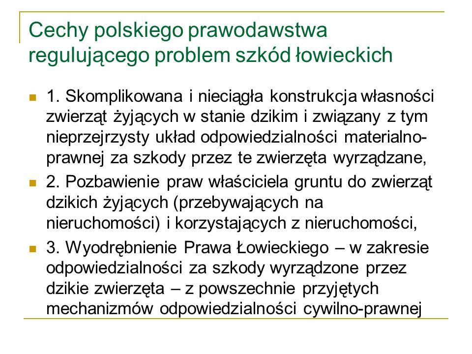 Cechy polskiego prawodawstwa regulującego problem szkód łowieckich 4.