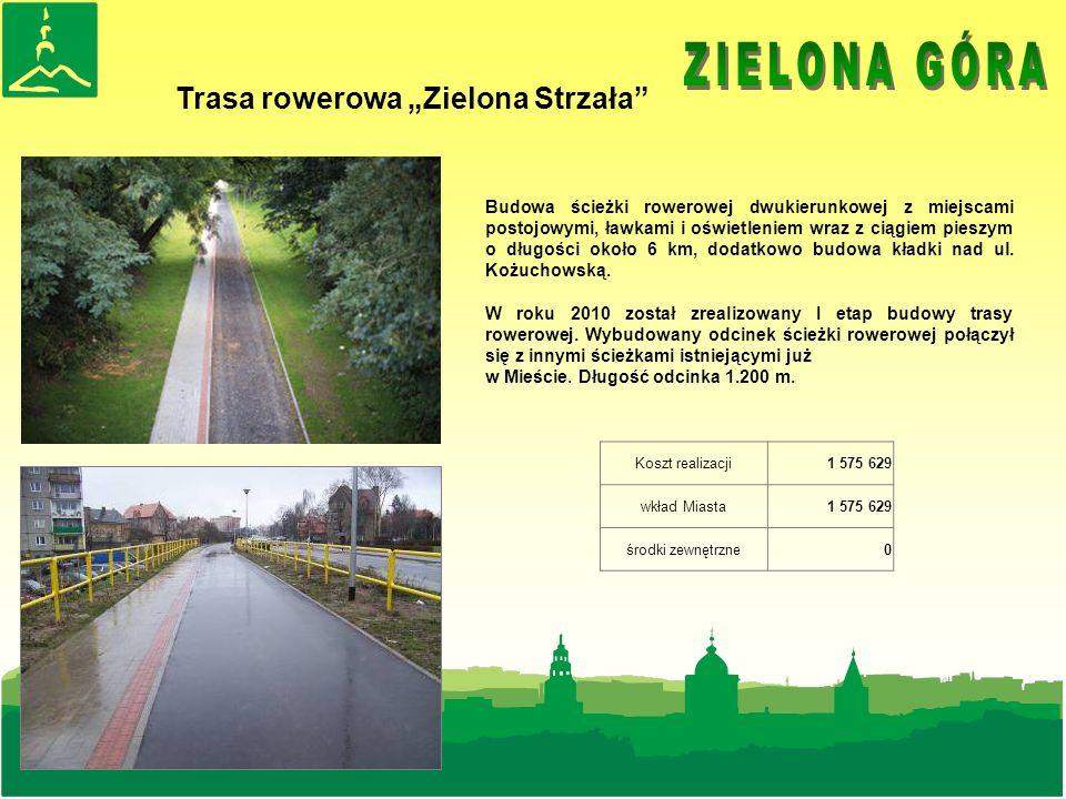 Trasa rowerowa Zielona Strzała Koszt realizacji1 575 629 wkład Miasta1 575 629 środki zewnętrzne0 Budowa ścieżki rowerowej dwukierunkowej z miejscami postojowymi, ławkami i oświetleniem wraz z ciągiem pieszym o długości około 6 km, dodatkowo budowa kładki nad ul.