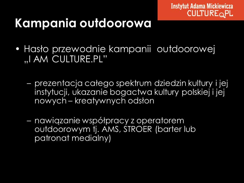 Hasło przewodnie kampanii outdoorowej I AM CULTURE.PL –prezentacja całego spektrum dziedzin kultury i jej instytucji, ukazanie bogactwa kultury polski