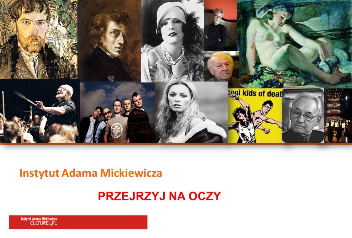 1 Instytut Adama Mickiewicza PRZEJRZYJ NA OCZY