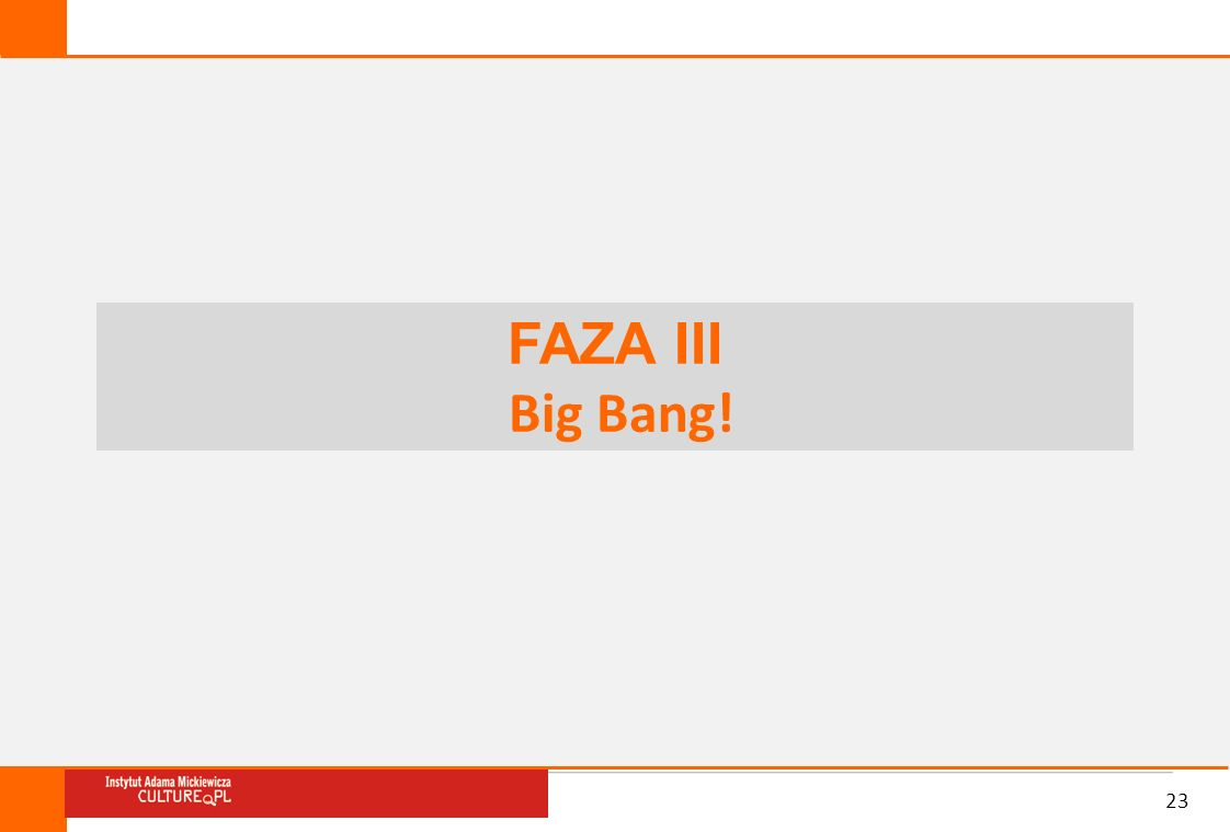 23 FAZA III Big Bang!