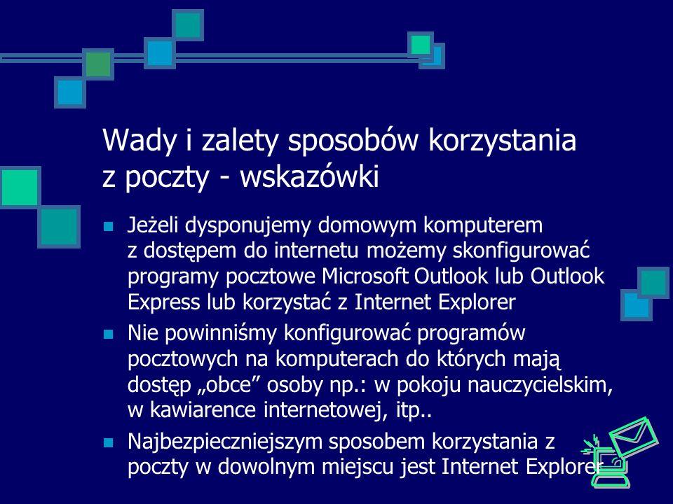 Wady i zalety sposobów korzystania z poczty - wskazówki Jeżeli dysponujemy domowym komputerem z dostępem do internetu możemy skonfigurować programy po
