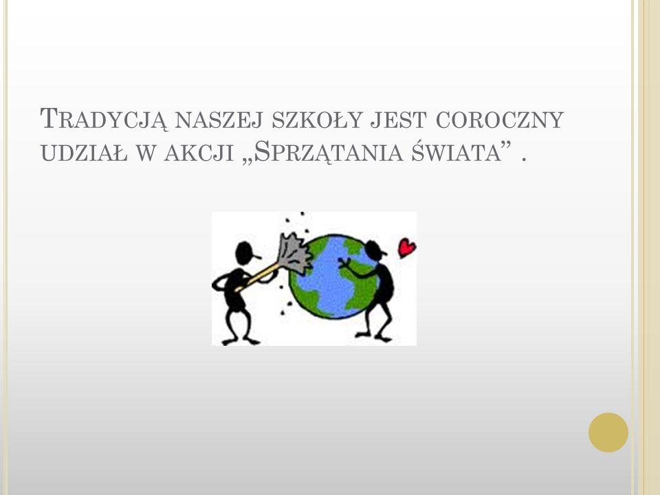 Ś MIECI MNIEJ, LASOM LŻEJ czyli Sprzątanie Świata 2013