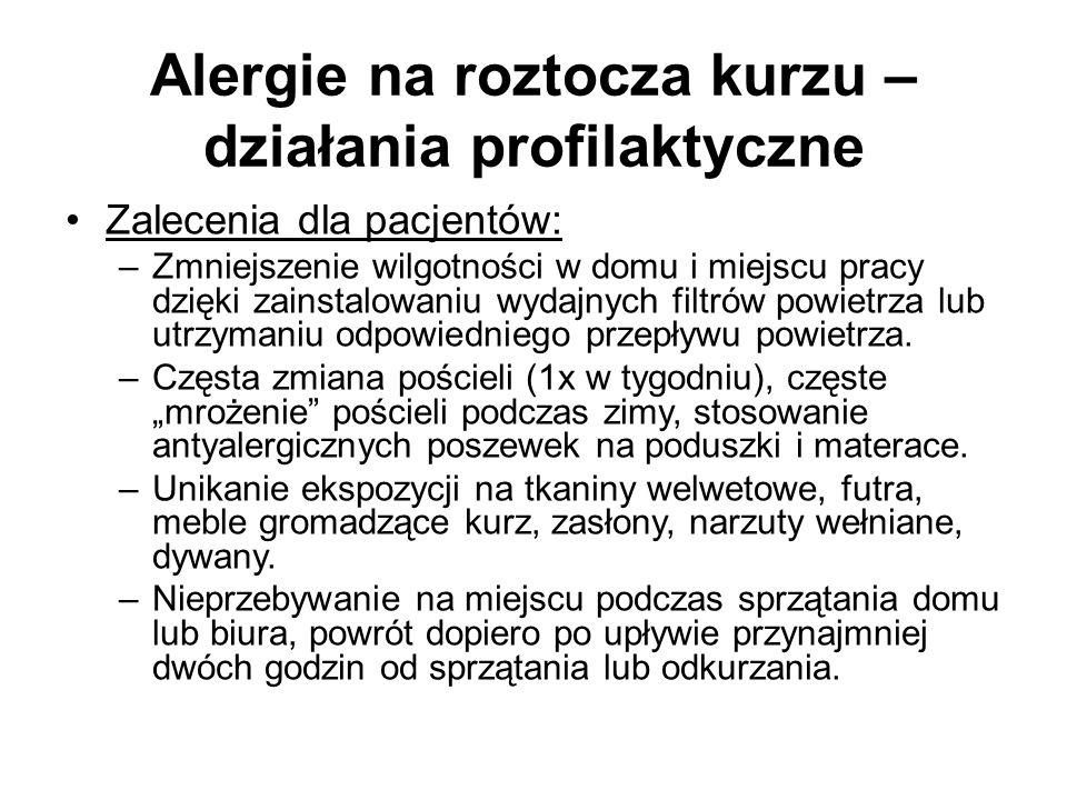 Alergie na roztocza kurzu – działania profilaktyczne Zalecenia dla pacjentów: –Zmniejszenie wilgotności w domu i miejscu pracy dzięki zainstalowaniu w