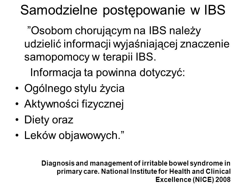 Samodzielne postępowanie w IBS Osobom chorującym na IBS należy udzielić informacji wyjaśniającej znaczenie samopomocy w terapii IBS. Informacja ta pow