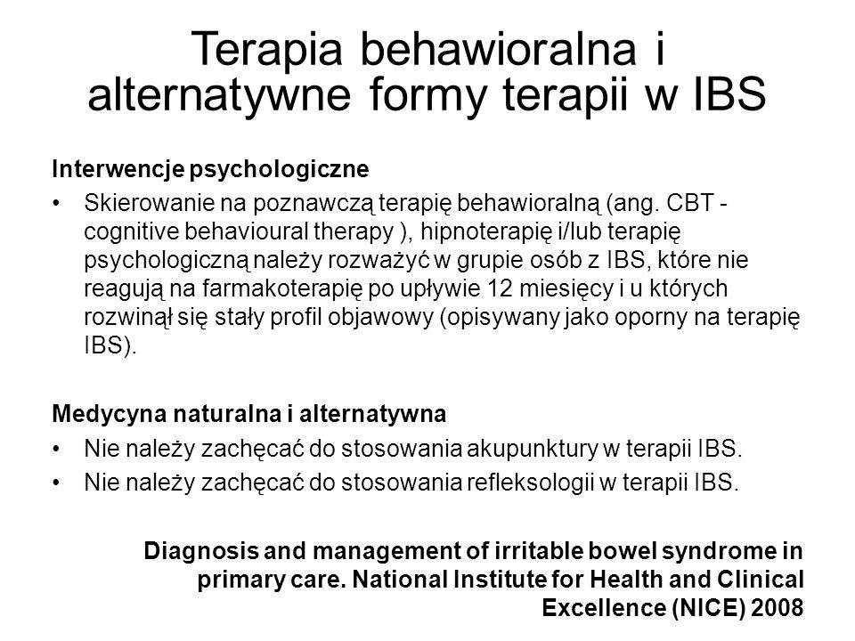 Terapia behawioralna i alternatywne formy terapii w IBS Interwencje psychologiczne Skierowanie na poznawczą terapię behawioralną (ang. CBT - cognitive