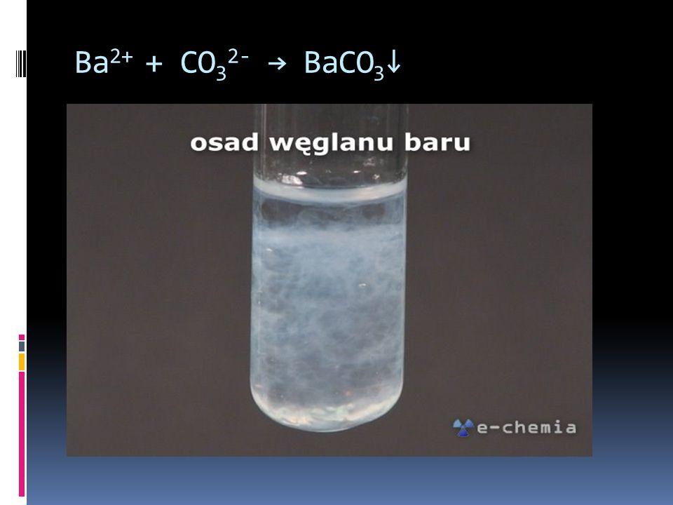Ba 2+ + CO 3 2- BaCO 3