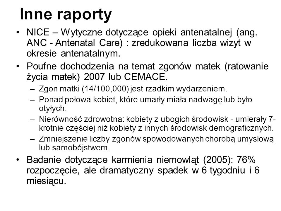 NICE – Wytyczne dotyczące opieki antenatalnej (ang. ANC - Antenatal Care) : zredukowana liczba wizyt w okresie antenatalnym. Poufne dochodzenia na tem