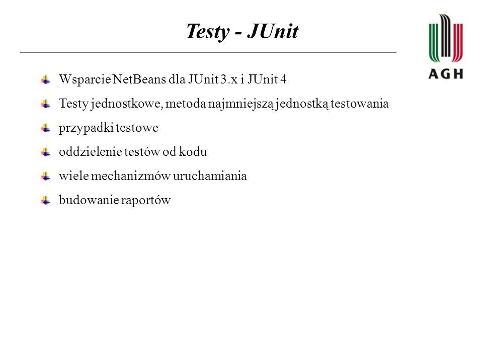 Testy - JUnit Wsparcie NetBeans dla JUnit 3.x i JUnit 4 Testy jednostkowe, metoda najmniejszą jednostką testowania przypadki testowe oddzielenie testó