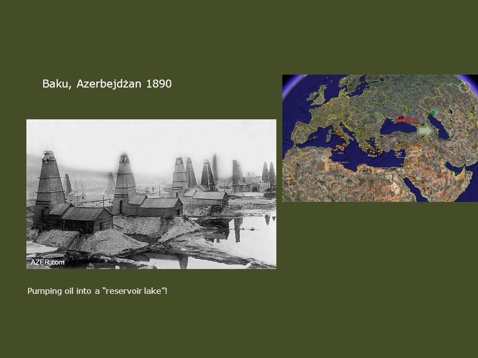 Baku, Azerbejdżan 1890 Pumping oil into a reservoir lake! Baku