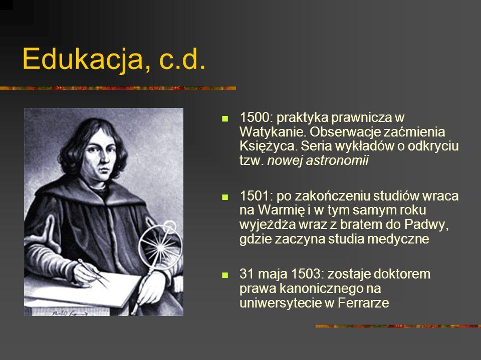 Wczesna działalność w Polsce 1507: zostaje osobistym sekretarzem i lekarzem swojego wuja Łukasza Watzenrode, biskupa warmińskiego.