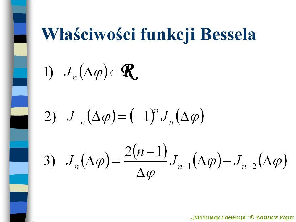 Właściwości funkcji Bessela Modulacja i detekcja Zdzisław Papir