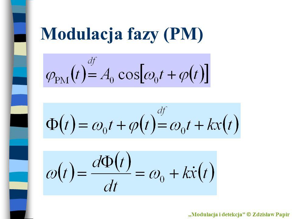 Modulacja fazy (PM) Modulacja i detekcja Zdzisław Papir