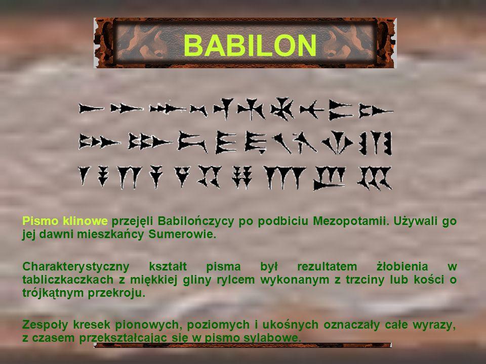 Pismo klinowe przejęli Babilończycy po podbiciu Mezopotamii. Używali go jej dawni mieszkańcy Sumerowie. Charakterystyczny kształt pisma był rezultatem