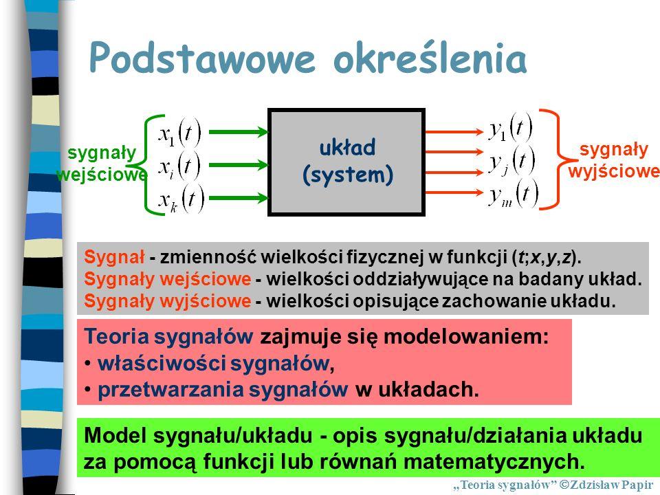 Podstawowe określenia układ (system) sygnały wejściowe sygnały wyjściowe Sygnał - zmienność wielkości fizycznej w funkcji (t;x,y,z). Sygnały wejściowe