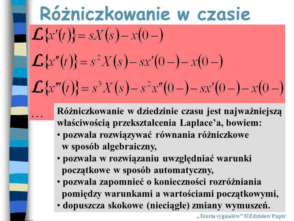 Różniczkowanie w czasie Różniczkowanie w dziedzinie czasu jest najważniejszą właściwością przekształcenia Laplacea, bowiem: pozwala rozwiązywać równan