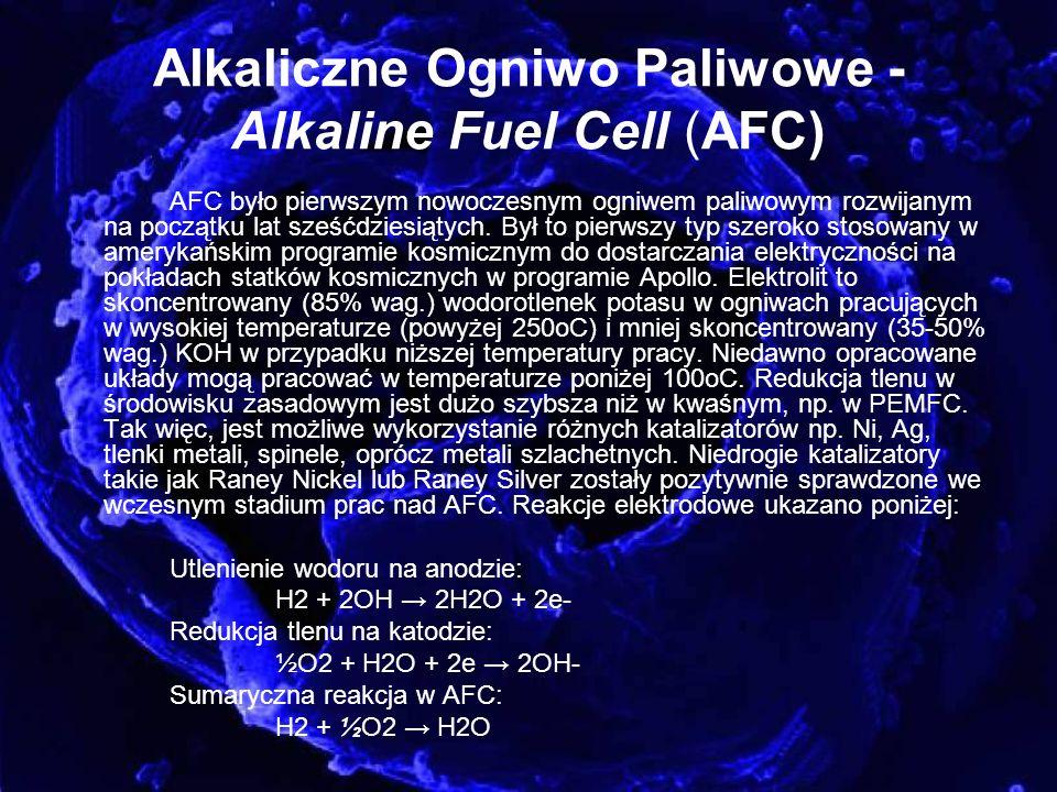 Alkaliczne Ogniwo Paliwowe - Alkaline Fuel Cell (AFC) AFC było pierwszym nowoczesnym ogniwem paliwowym rozwijanym na początku lat sześćdziesiątych. By