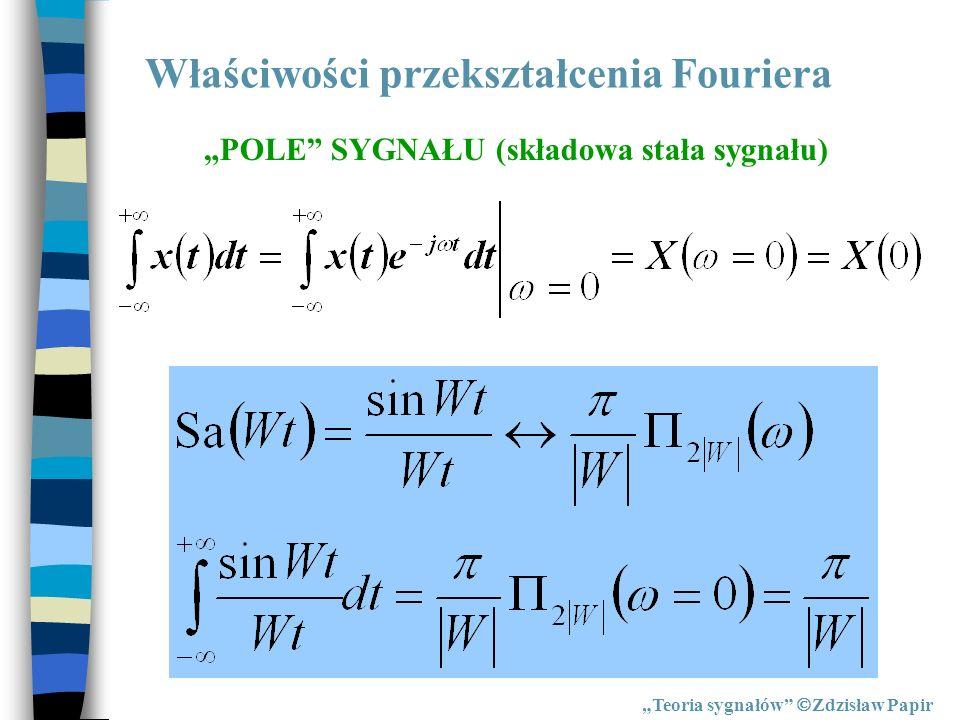 Właściwości przekształcenia Fouriera Teoria sygnałów Zdzisław Papir POLE SYGNAŁU (składowa stała sygnału)
