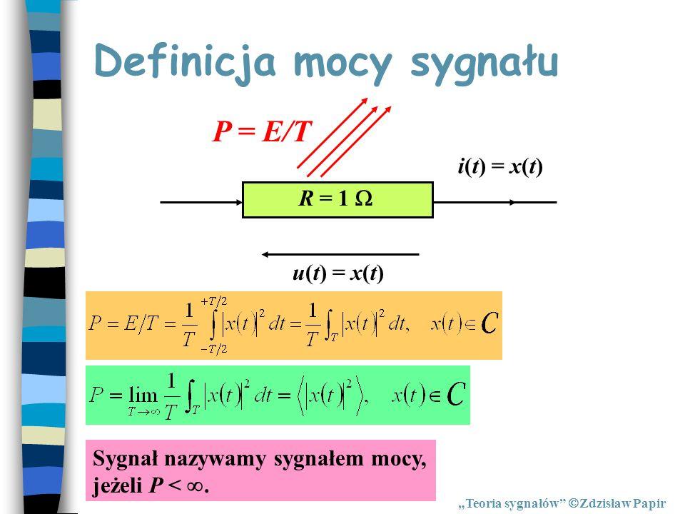 Definicja mocy sygnału Teoria sygnałów Zdzisław Papir i(t) = x(t) u(t) = x(t) P = E/T R = 1 Sygnał nazywamy sygnałem mocy, jeżeli P <.