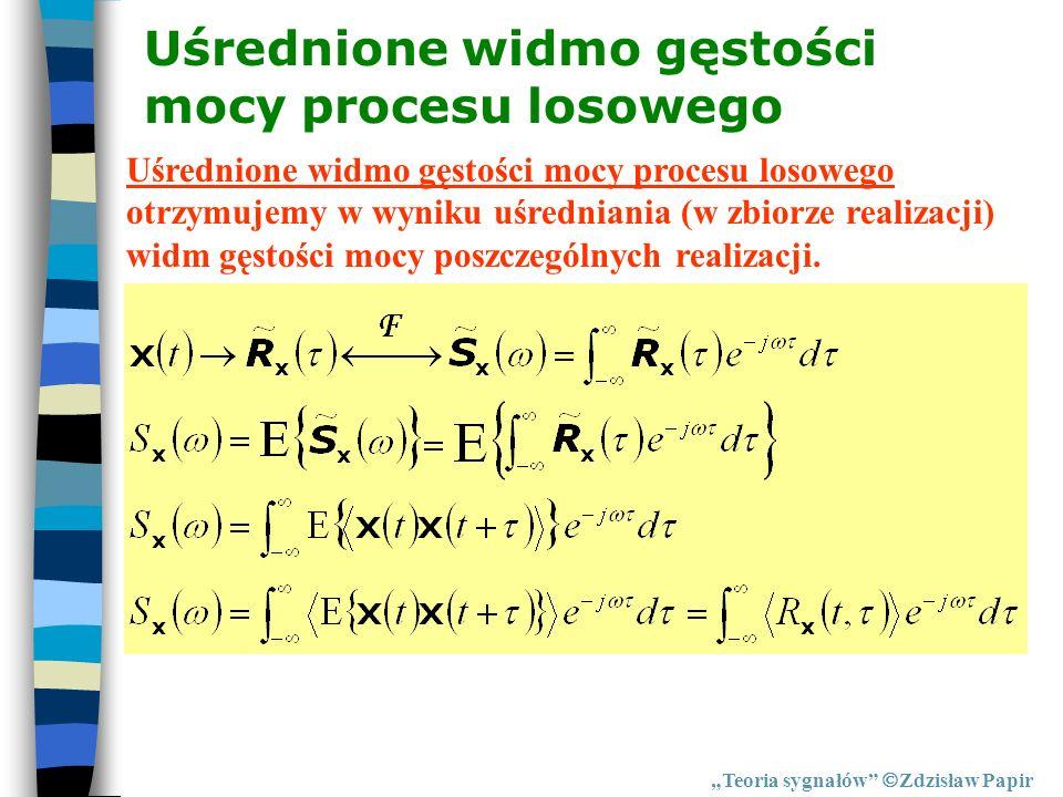 Teoria sygnałów Zdzisław Papir Uśrednione widmo gęstości mocy procesu losowego otrzymujemy w wyniku uśredniania (w zbiorze realizacji) widm gęstości m