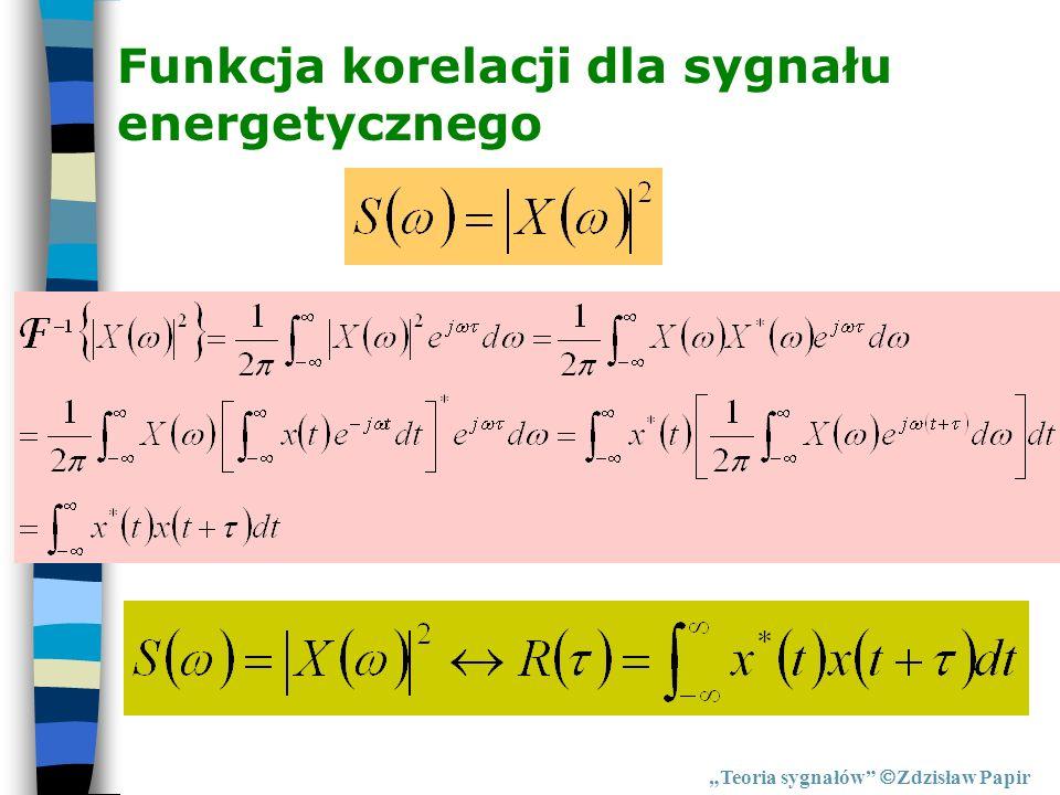 Funkcja korelacji dla sygnału energetycznego Teoria sygnałów Zdzisław Papir