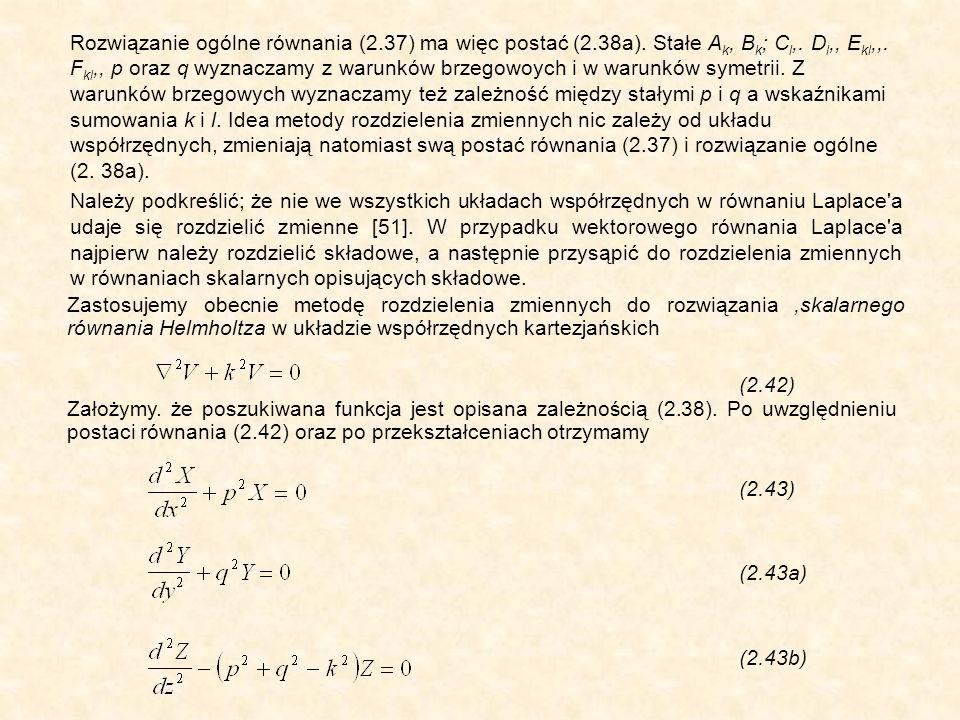 Rozwiązanie ogólne równania (2.37) ma więc postać (2.38a).