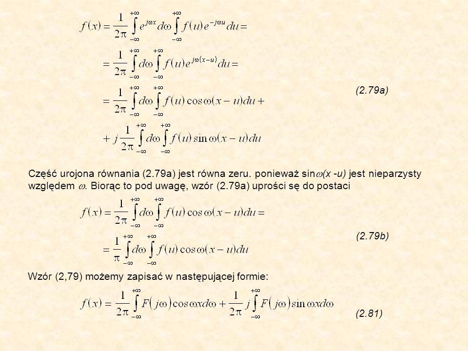 Część urojona równania (2.79a) jest równa zeru. ponieważ sin (x -u) jest nieparzysty względem.