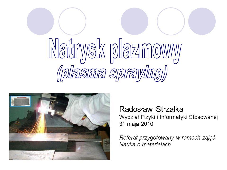 Radosław Strzałka Wydział Fizyki i Informatyki Stosowanej 31 maja 2010 Referat przygotowany w ramach zajęć Nauka o materiałach