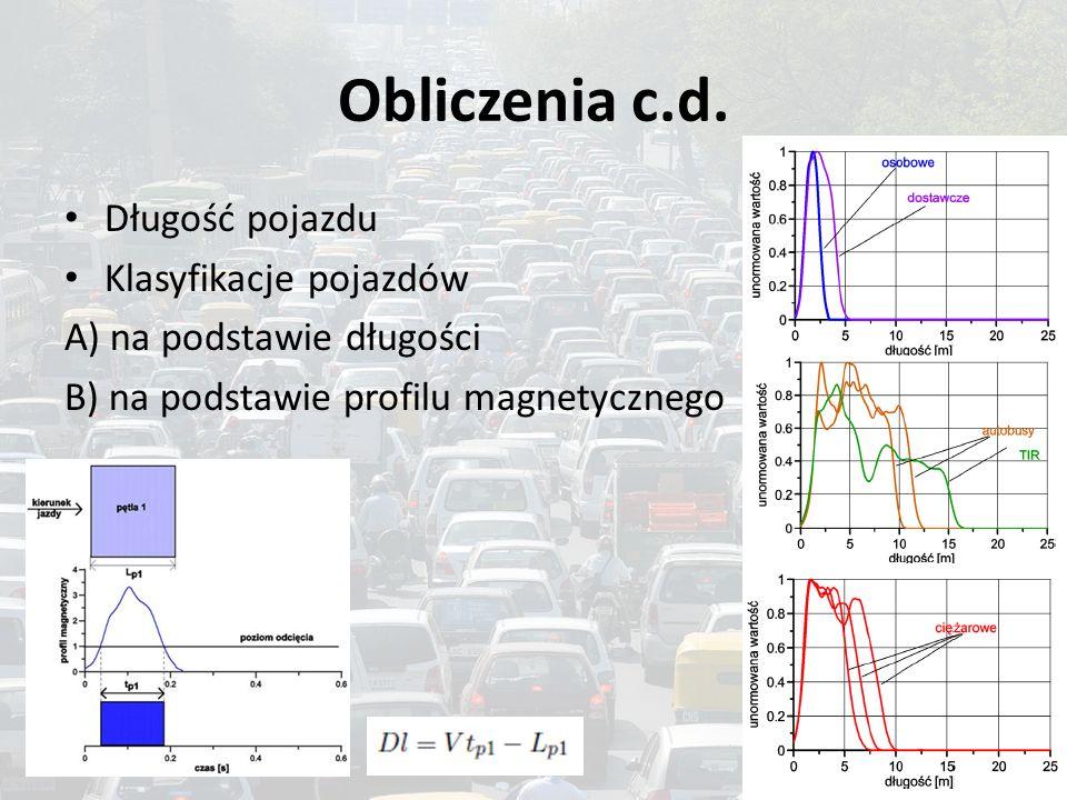 Obliczenia c.d. Długość pojazdu Klasyfikacje pojazdów A) na podstawie długości B) na podstawie profilu magnetycznego