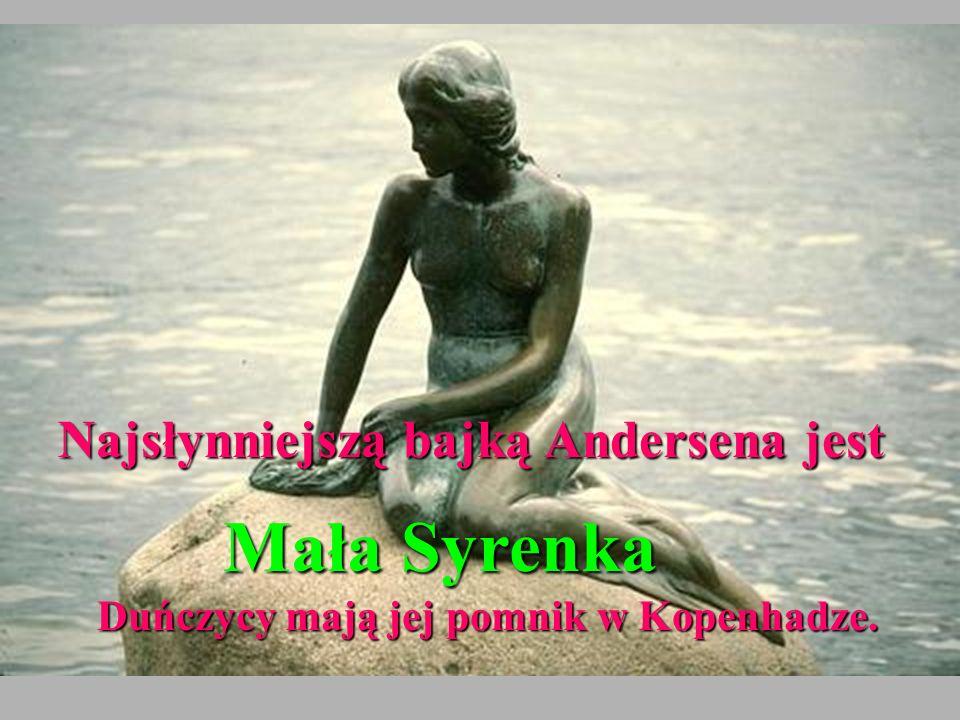 Najsłynniejszym bajkopisarzem Danii jest Hans Christian Andersen.