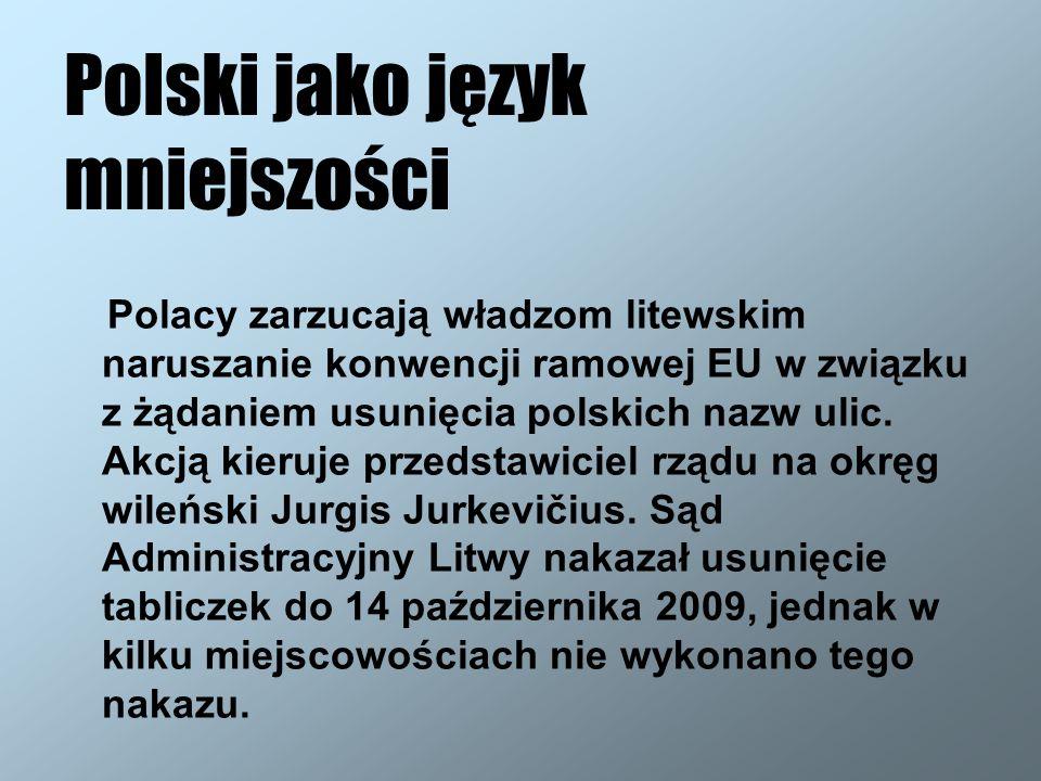 Polski jako język mniejszości Polacy zarzucają władzom litewskim naruszanie konwencji ramowej EU w związku z żądaniem usunięcia polskich nazw ulic. Ak