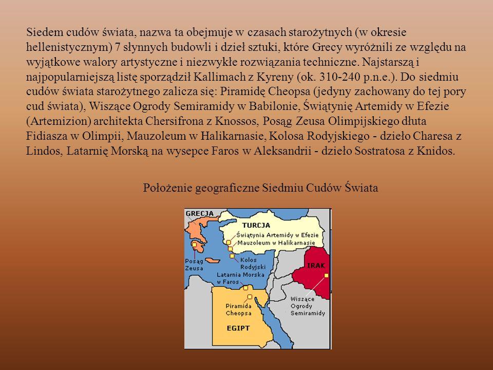 Siedem cudów świata, nazwa ta obejmuje w czasach starożytnych (w okresie hellenistycznym) 7 słynnych budowli i dzieł sztuki, które Grecy wyróżnili ze