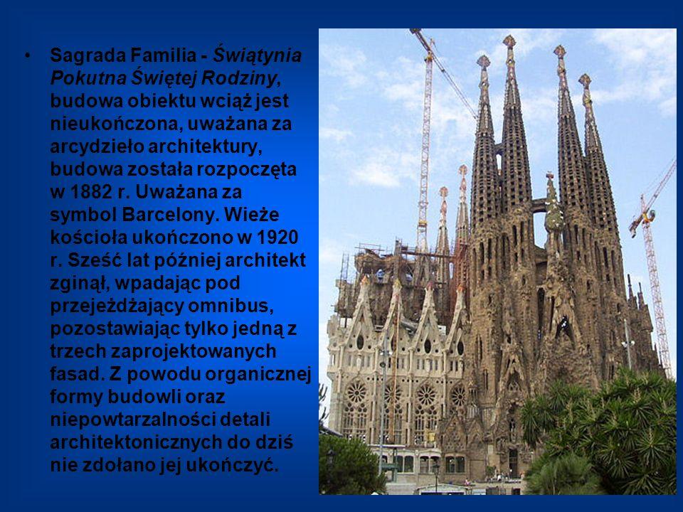 Sagrada Familia - Świątynia Pokutna Świętej Rodziny, budowa obiektu wciąż jest nieukończona, uważana za arcydzieło architektury, budowa została rozpoc
