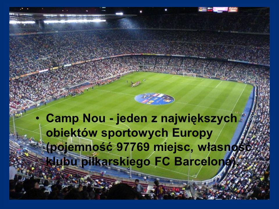 Camp Nou - jeden z największych obiektów sportowych Europy (pojemność 97769 miejsc, własność klubu piłkarskiego FC Barcelona).